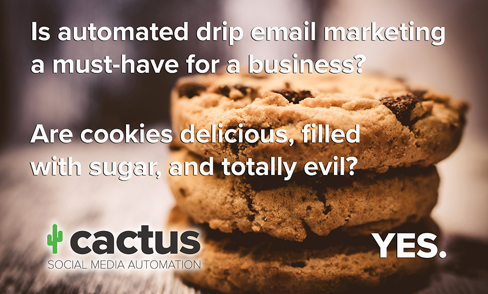 Drip email marketing is a must-have